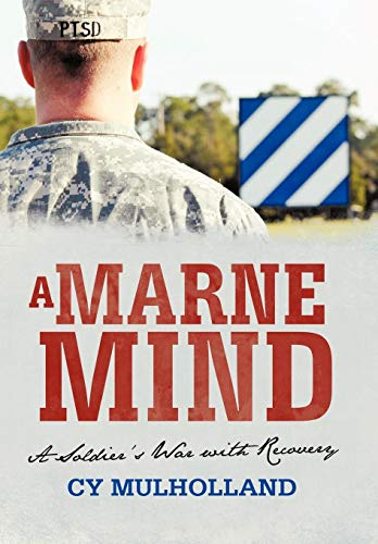 A Marne Mind: A Soldiers War with Recovery: Cy Mulholland