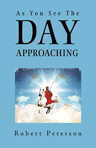 9781449737986: As You See the Day Approaching