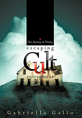 9781449738389: Escaping Cult Entrapment: Our Journey to Victory