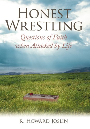 9781449739102: Honest Wrestling: Questions of Faith when Attacked by Life