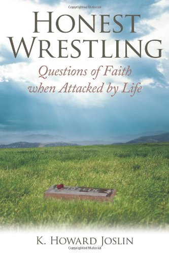 9781449739119: Honest Wrestling: Questions of Faith When Attacked by Life