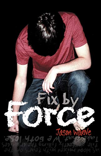 9781449739386: Fix by Force