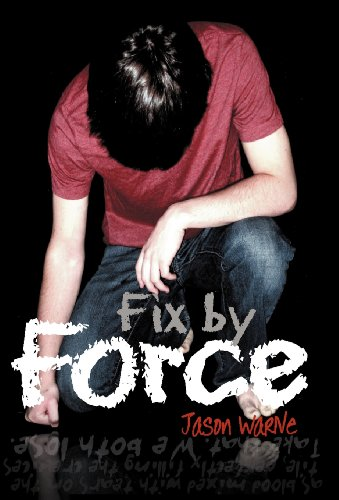 9781449739393: Fix by Force