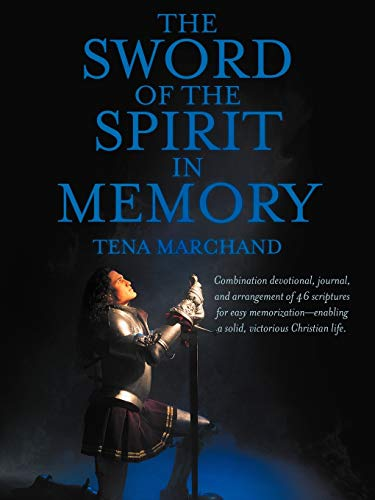 The Sword of the Spirit in Memory: (Easy Method to Memorize Scripture): Tena Marchand