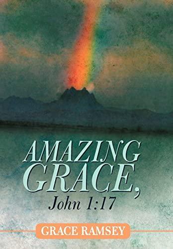 Amazing Grace, John 1: 17: Grace Ramsey