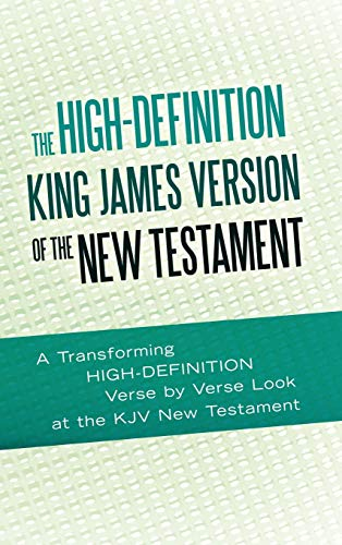 The High-Definition King James Version of the New Testament: An HD Look at the KJV of the Bible: ...