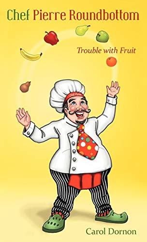 9781449742935: Chef Pierre Roundbottom: Trouble with Fruit