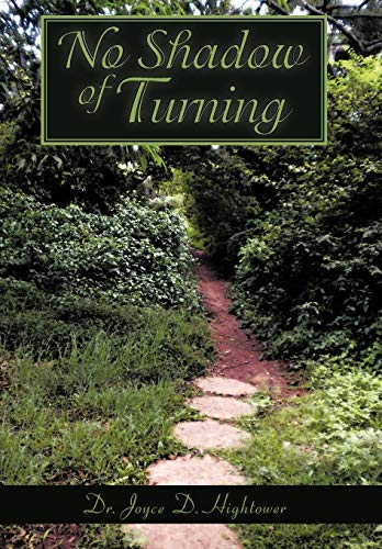 No Shadow of Turning: Hightower, Joyce D.; Hightower, Dr Joyce D.