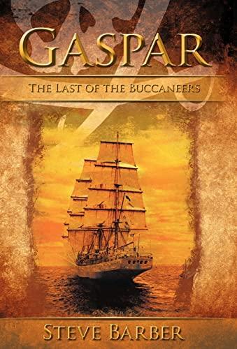 9781449748692: Gaspar: The Last of the Buccaneers
