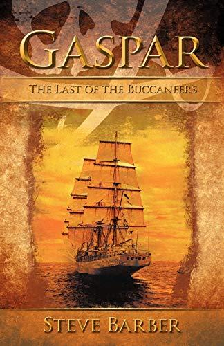 9781449748708: Gaspar: The Last of the Buccaneers