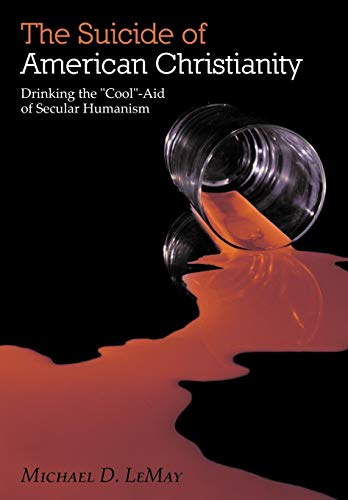 9781449749637: The Suicide of American Christianity: Drinking the