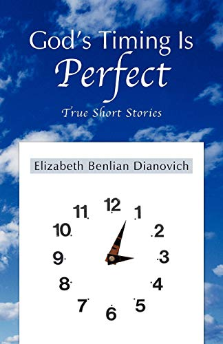 9781449749750: God's Timing Is Perfect: True Short Stories