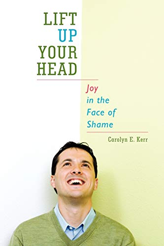 9781449751678: Lift Up Your Head: Joy in the Face of Shame