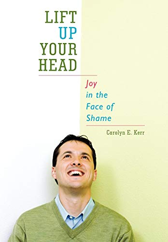 9781449751685: Lift Up Your Head: Joy in the Face of Shame