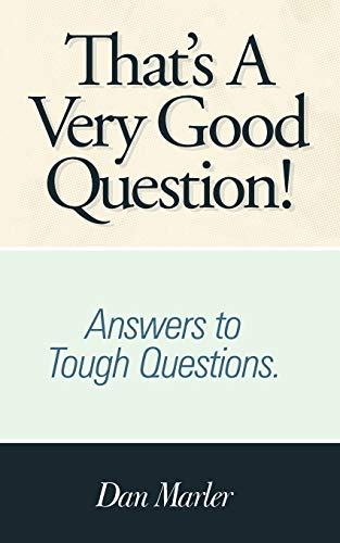 9781449752040: That's A Very Good Question!: Answers to Tough Questions.