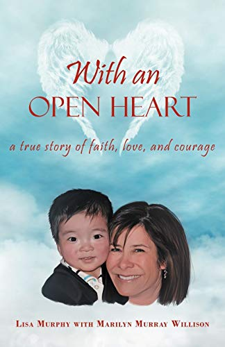 9781449752927: With an Open Heart: A True Story of Faith, Love, and Courage