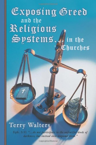 9781449754556: Exposing Greed and the Religious Systems . . . in the Churches