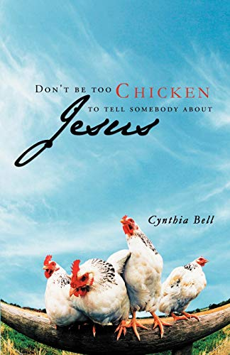 9781449754983: Don't Be Too Chicken to Tell Somebody About Jesus