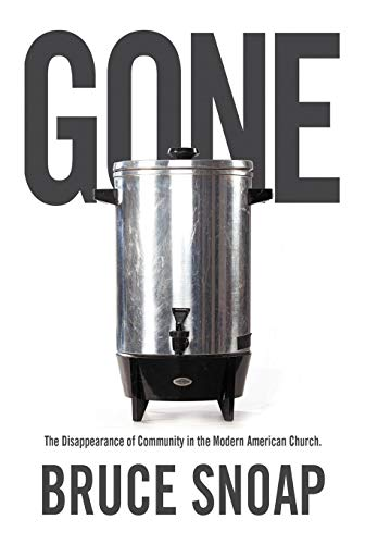 9781449756048: Gone: The Disappearance of Community in the Modern American Church