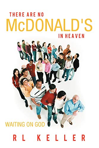 9781449756680: There Are No Mcdonald's In Heaven: Waiting On God