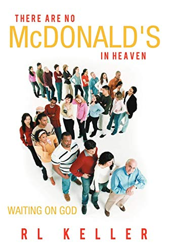 9781449756703: There Are No McDonald's in Heaven: Waiting on God
