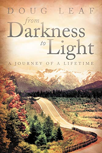 9781449757120: From Darkness to Light: A Journey of A Lifetime