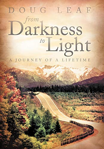 9781449757144: From Darkness to Light: A Journey of a Lifetime