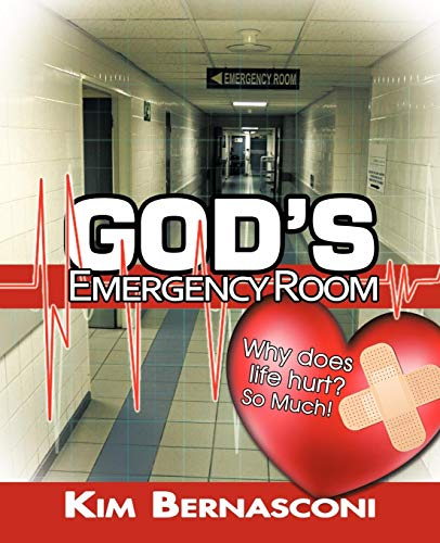 9781449758110: God's Emergency Room: Why Does Life Hurt? So Much!