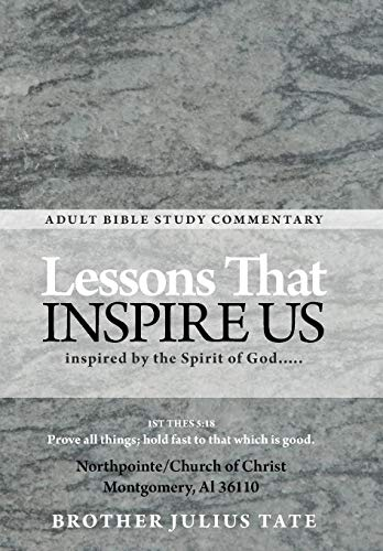 Lessons That Inspire Us: Inspired by the Spirit of God.: Brother Julius Tate