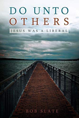9781449759681: Do Unto Others: Jesus Was A Liberal