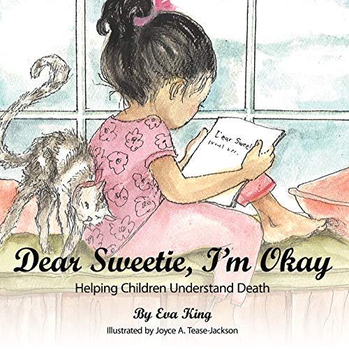 9781449761929: Dear Sweetie, I'm Okay: Helping Children Understand Death
