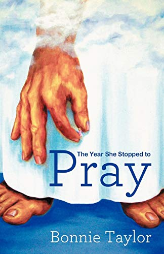 The Year She Stopped to Pray: Taylor, Bonnie