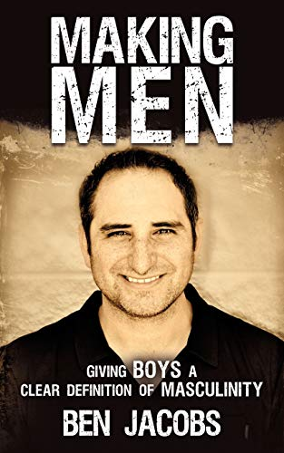 9781449763404: Making Men: Giving Boys a Clear Definition of Masculinity