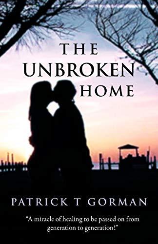 9781449764128: The Unbroken Home