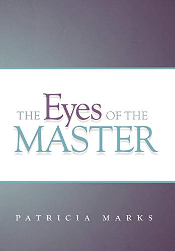 9781449765163: The Eyes of the Master