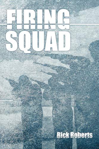 Firing Squad: Roberts, Rick