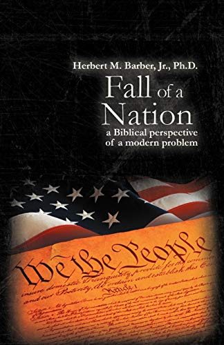9781449765729: Fall of a Nation: A Biblical Perspective of a Modern Problem