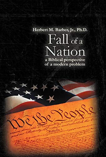 9781449765736: Fall of a Nation: A Biblical Perspective of a Modern Problem