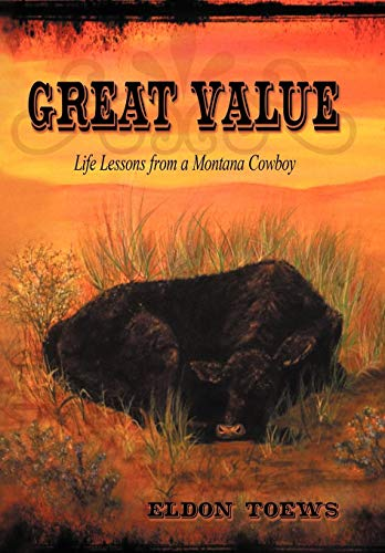 9781449766931: Great Value: Life Lessons from a Montana Cowboy
