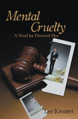 9781449767877: Mental Cruelty: A Novel for Divorced Men