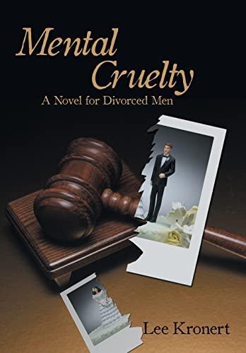 9781449767884: Mental Cruelty: A Novel for Divorced Men