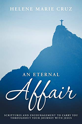9781449768720: An Eternal Affair: Scriptures and Encouragement to Carry You throughout Your Journey with Jesus