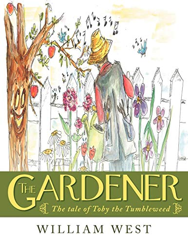 9781449768867: The Gardener: The Tale of Toby the Tumbleweed
