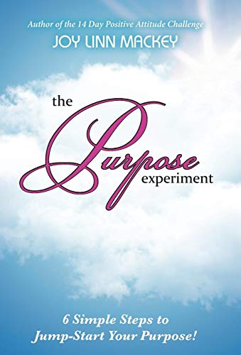 9781449769826: The Purpose Experiment: 6 Simple Steps to Jumpstart Your Purpose