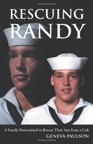 Rescuing Randy: A Family Determined to Rescue Their Son from a Cult: Geneva Paulson