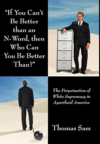 If You Cant Be Better Than an N-Word, Then Who Can You Be Better Than?: The Perpetuation of White ...