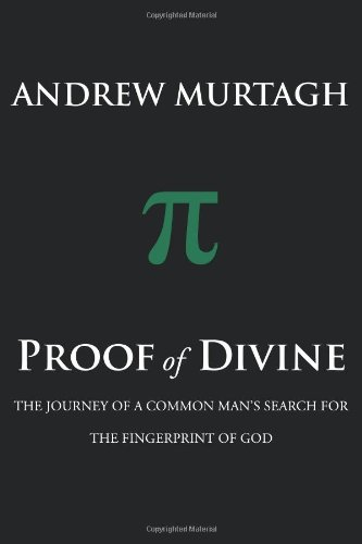 9781449771478: Proof of Divine: The Journey of a Common Man's Search for the FingerPrint of God