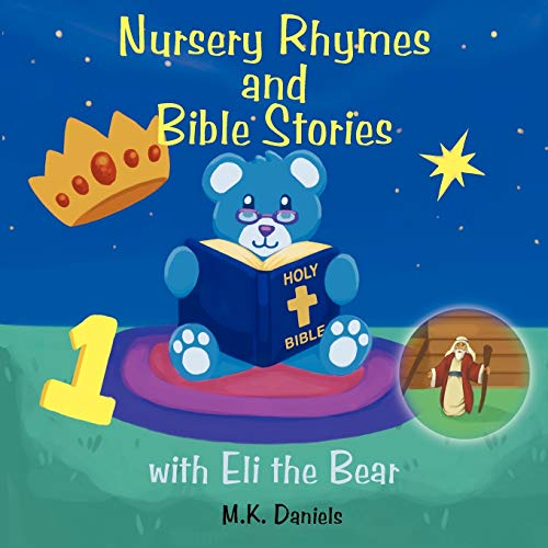 Nursery Rhymes and Bible Stories with Eli the Bear: M. K. Daniels