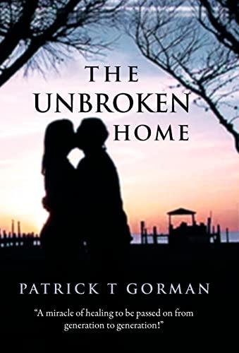 9781449771812: The Unbroken Home