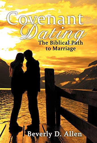 9781449772048: Covenant Dating: The Biblical Path to Marriage